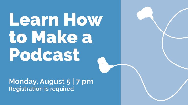 WFPL will offer a class on How to Make a Podcast on 8.5.19.