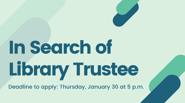 Library Trustee Vacancy deadline to apply is Thursday January 30 at 5 pm