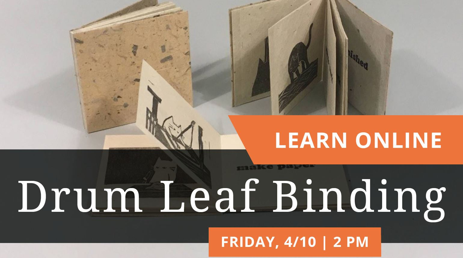 "Banner with the text, ""Drum Leaf Binding: Friday 4/10 