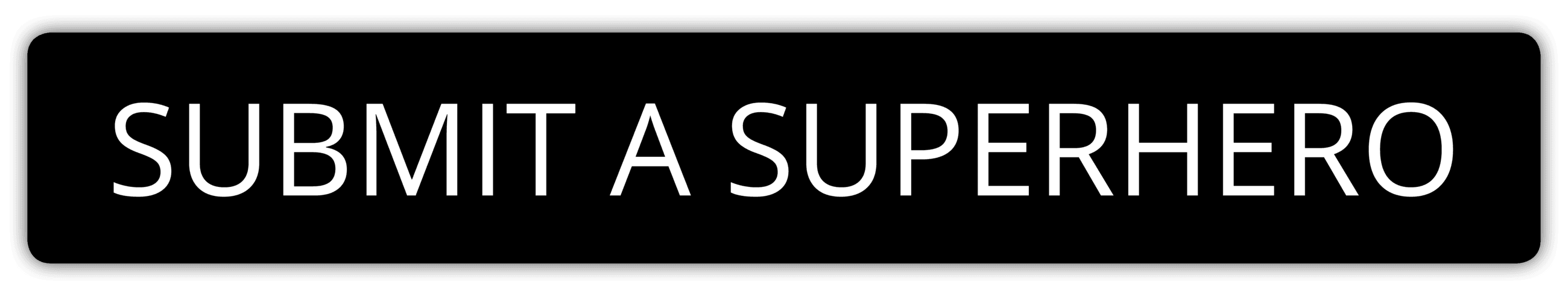 "Button with the text, ""Submit a Superhero"" Opens in new window"