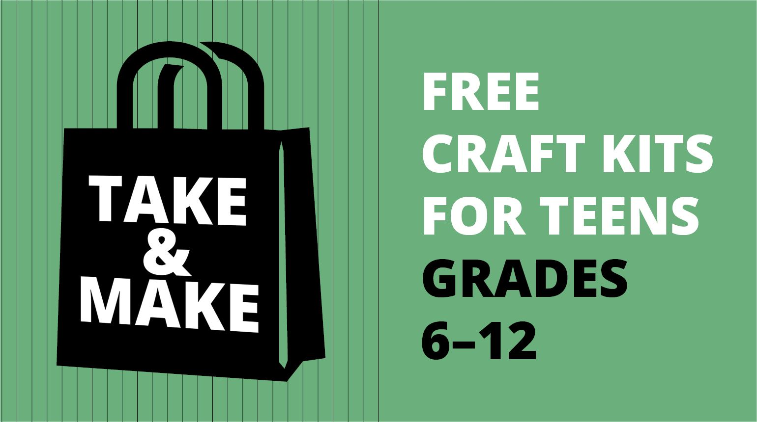 "Banner with the text, ""Take and Make: Craft Kits for Teens"""